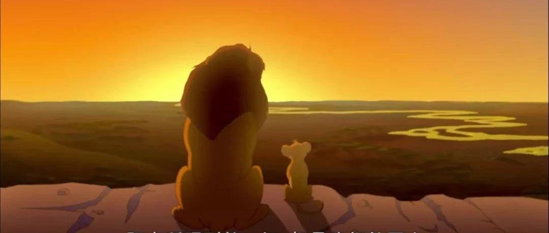看哭万人!《狮子王》重映,这21句话一定讲给孩子听听.....
